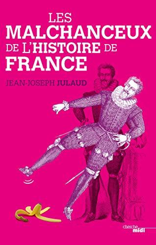 9782749132365: Les Malchanceux de l'Histoire de France