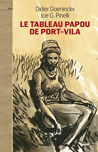 9782749134444: Le tableau papou de Port-Vila (Romans)