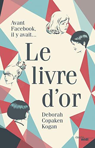 Le livre d'or: Deborah Copaken Kogan