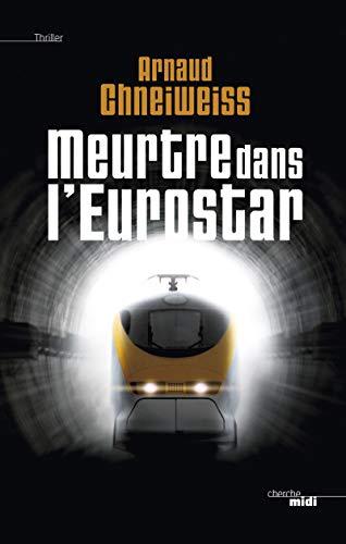 Meurtre dans l'Eurostar: Chneiweiss, Arnaud