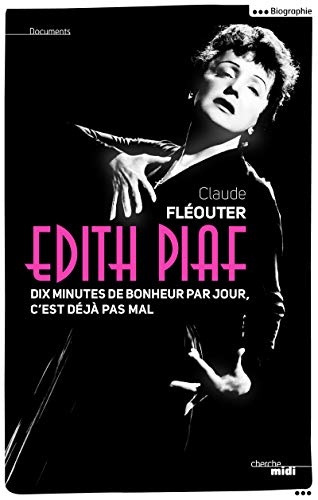 9782749134925: �dith Piaf, dix minutes de bonheur par jour, c'est d�j� pas mal