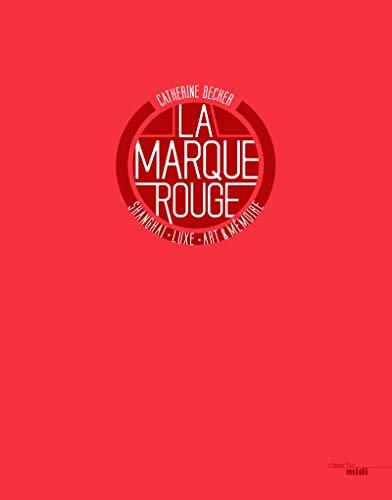 9782749139722: La Marque rouge