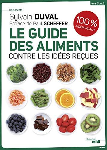Le guide des aliments: Duval, Sylvain