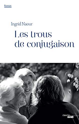 9782749143996: Les Trous de conjugaison