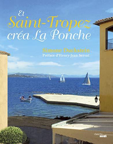 9782749147987: Et Saint-Tropez créa La Ponche