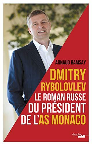 9782749148328: Dmitry Rybolovev : Le roman russe du pr�sident de l'AS Monaco