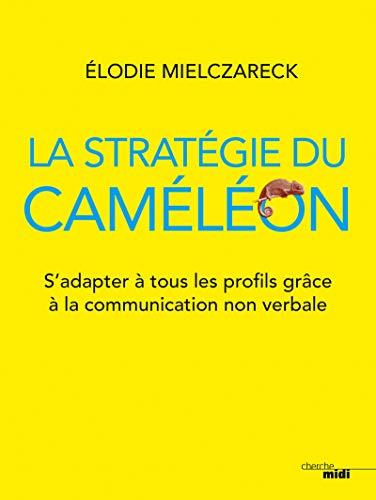 9782749161488: La Stratégie du caméléon