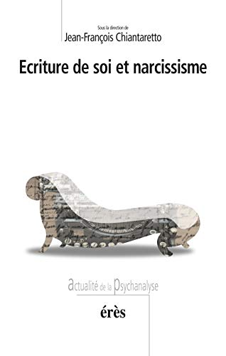 9782749200521: Ecriture de soi et narcissisme