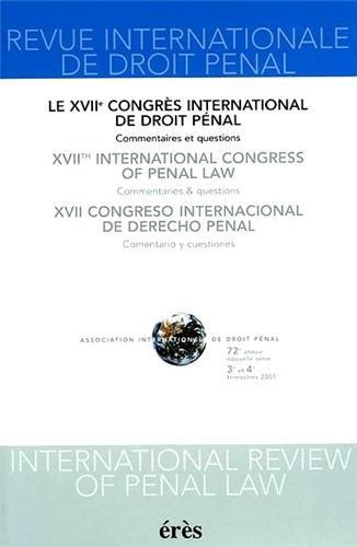 XVIIe Congrès international de droit pénal : colloque préparatoire = XVIIth ...