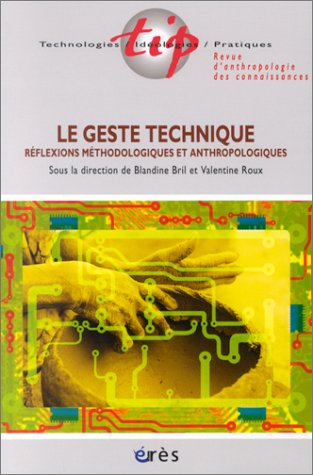 9782749201122: Le Geste technique : Reflexions méthodologiques et anthropologiques