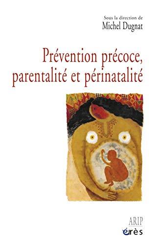 9782749201900: Prévention précoce, parentalité et périnatalité (1Cédérom)