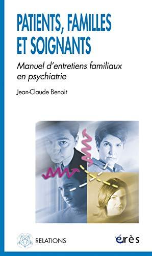 9782749201993: Patients, familles et soignants : Manuel d'entretiens familiaux en psychiatrie