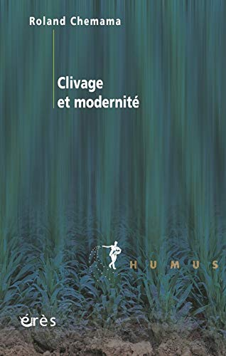 Clivage et modernité (French Edition): Roland Chemama