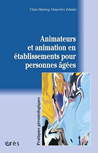 9782749202327: Animateurs et animation en établissements pour personnes âgées