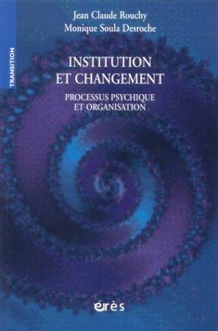9782749202587: Institution et changement : Processus psychique et organisation