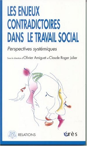 Les enjeux contradictoires dans le travail social: Olivier Amiguet; Claude-Roger