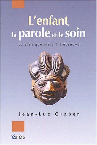 9782749203614: L'enfant, la parole et le soin (French Edition)