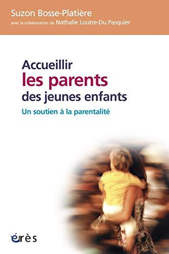 9782749203713: Accueillir les parents des jeunes enfants : Un soutien à la parentalité