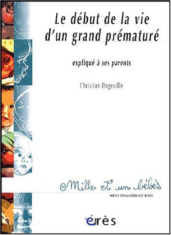 9782749203782: Le début de la vie d'un grand prématuré : Expliqué à ses parents