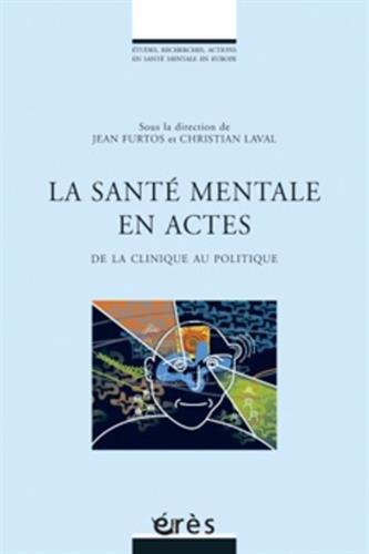 9782749205250: La santé mentale en actes : De la clinique au politique