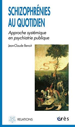 Schizophrénies au quotidien (French Edition): Jean-Claude Benoit