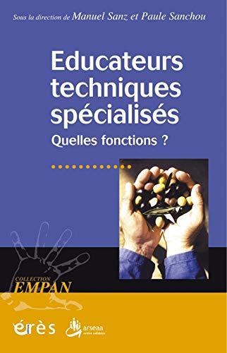 9782749207018: Educateurs techniques spécialisés : Quelles fonctions ?