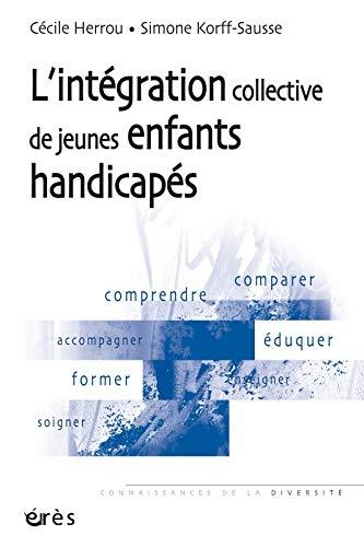 L'intégration collective de jeunes enfants handicapés: Cécile Herrou; Simone