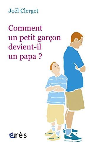 9782749208633: Comment un petit garçon devient-il un papa ?