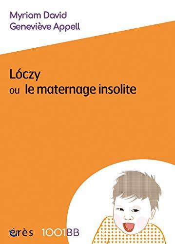 9782749208886: Lòczy ou le maternage insolite