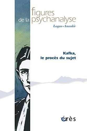 9782749208978: Figures Psy 16 Kafka, le Proces du Sujet (French Edition)