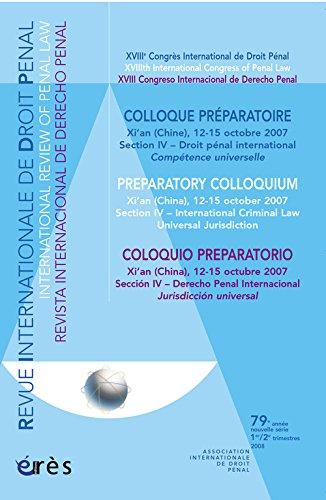 XVIIIe Congrès international de droit pénal : colloque préparatoire = XVIIIth ...