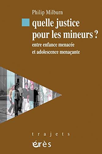 Quelle justice pour les mineurs ? (French Edition): Philip Milburn