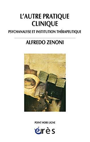 L'autre pratique clinique (French Edition): Alexandre Stevens