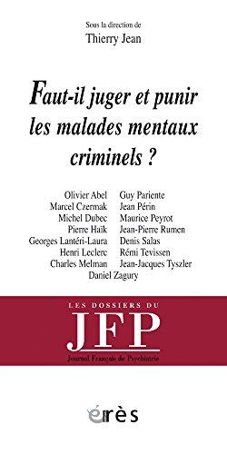 9782749210940: Faut-il juger et punir les malades mentaux criminels ? (French Edition)