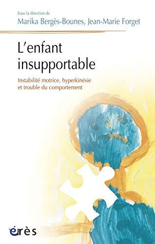 L'enfant insupportable (French Edition): Marika Bergès-Bounes