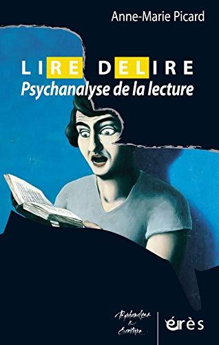 9782749212395: Lire D�lire : Psychanalyse de la lecture
