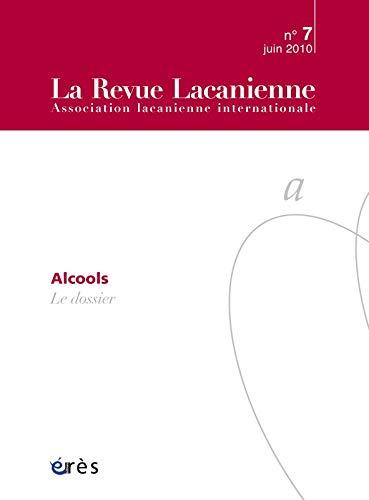 9782749212463: La Revue Lacanienne, N° 7, Juin 2010 : Alcools