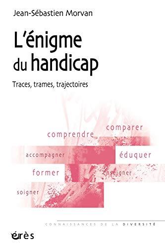 L'énigme du handicap (French Edition): Jean-Sébastien Morvan