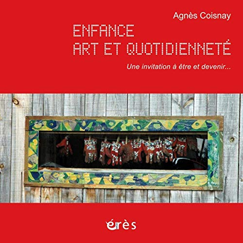 Enfance, art et quotidienneté: Agn�s Coisnay