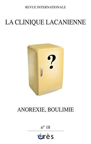 La clinique lacanienne, N° 18 : Anorexie: Christiane Lacôte-Destribats; Gérard