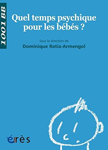 9782749213378: Quel temps psychique pour les bébés ?