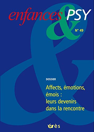 9782749213408: Enfances & psy, N° 49, Décembre 2010 : Emotions : leurs devenirs dans la rencontre
