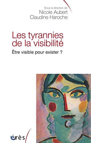9782749213507: Les tyrannies de la visibilité. : Etre visible pour exister ?