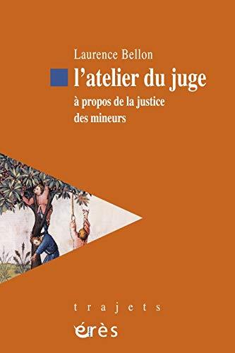 L'atelier du juge (French Edition): Laurence Bellon