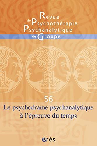 9782749214184: Revue de psychothérapie psychanalytique de groupe, N° 56 : Le psychodrame psychanalytique à l'épreuve du temps