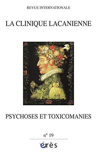 9782749214207: La clinique lacanienne, N° 19 : Psychoses et toxicomanies