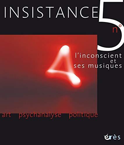 9782749214597: Insistance, N� 5 : L'inconscient et ses musiques