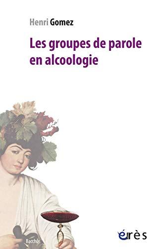 les groupes de parole en alcoologie: Henri Gomez