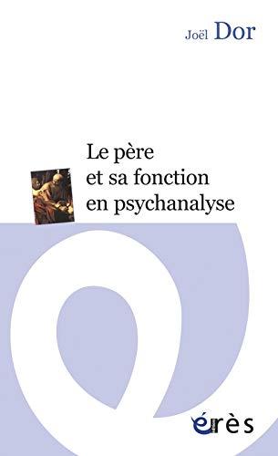 9782749215419: Le père et sa fonction en psychanalyse
