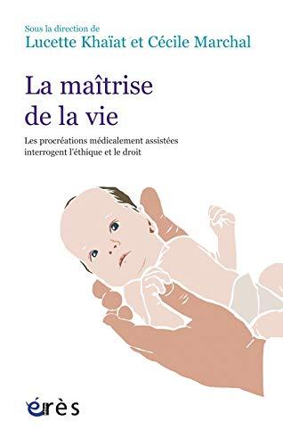 La maîtrise de la vie : Les procréations médicalement assistées ...